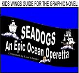 SEADOGS! A Graphic Novel Operetta!  Winner of the Texas Bluebonnet Award!