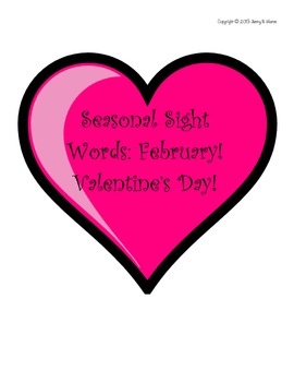 SEASONAL SIGHT WORDS- FEBRUARY/VALENTINES! Printable for cards, games, more!