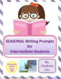 SEASONAL Writing Prompts for Intermediate Students