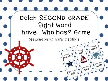 """SECOND GRADE Nautical Theme Dolch Sight Word """"I have...Who has?"""""""