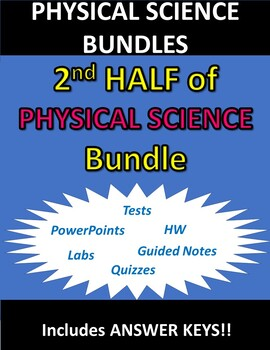 SECOND HALF of PHYSICAL SCIENCE (Complete Year) Bundle