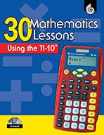 30 Mathematics Lessons Using the TI-10