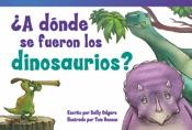 ��A d�_nde se fueron los dinosaurios? (Where Did the Dinosaurs Go?)