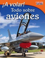 ��A volar! Todo sobre aviones (Take Off! All About Airplanes) (Spanish Version)