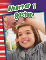 Ahorrar y gastar (Saving and Spending) (Spanish Version)