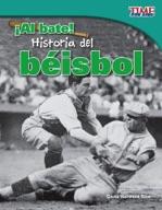 ��Al bate! Historia del b̩isbol (Batter Up! History of Baseball) (Spanish Version)