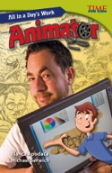 All in a Day's Work: Animator