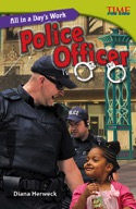 All in a Day's Work: Police Officer