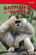 Animales de la jungla en peligro (Endangered Animals of the Jungle) (Spanish Version)