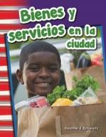 Bienes y servicios en la ciudad (Goods and Services Around Town) (Spanish Version)