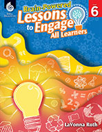 Brain-Powered Lessons to Engage All Learners - Level 6