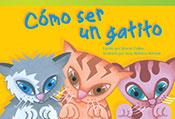 Cómo ser un gatito (How to Be a Kitten)