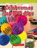 Celebremos los 100 días (Celebrate 100 Days) (Spanish Version)