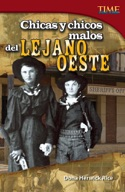 Chicas y chicos malos del Lejano Oeste (Bad Guys and Gals of the Wild West) (Spanish Version)