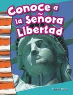Conoce a la Se̱ora Libertad (Meet Lady Liberty)