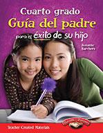Cuarto grado Gu�_a del padre para el ̩xito de su hijo (Fourth Grade Parent Guide for Your Child's Success)