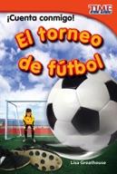 ��Cuenta conmigo! El torneo de f̼tbol (Count Me In! Soccer Tournament) (Spanish Version)