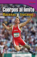 Cuerpos al l�_mite: Haza̱as y fracasos (Physical: Feats and Failures) (Spanish Version)