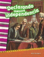 Declarando nuestra independencia (Declaring our Independence) (Spanish Version)