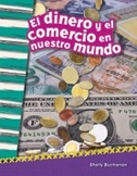 El dinero y el comercio en nuestro mundo (Money and Trade in Our World) (Spanish Version)