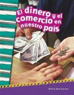 El dinero y el comercio en nuestro pa�_s (Money and Trade in Our Nation) (Spanish Version)