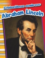 Estadounidenses asombrosos: Abraham Lincoln (Amazing Americans: Abraham Lincoln) (Spanish Version)
