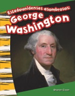 Estadounidenses asombrosos: George Washington (Amazing Americans: George Washington) (Spanish Version)