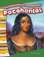 Estadounidenses asombrosos: Pocahontas (Amazing Americans: