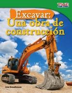 Excavar: Una obra de construcci�_n (Big Digs: Construction Site) (Spanish Version)