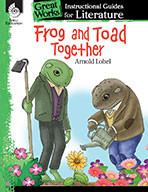 Frog and Toad Together: An Instructional Guide for Literature