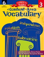 Getting to the Roots of Content-Area Vocabulary: Level 3