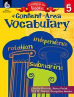 Getting to the Roots of Content-Area Vocabulary: Level 5