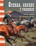 Guerra, ganado y vaqueros (War, Cattle, and Cowboys) (Spanish Version)