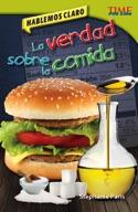 Hablemos claro: La verdad sobre la comida (Straight Talk: The Truth About Food) (Spanish Version)