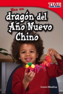 Haz un drag�_n del A̱o Nuevo Chino (Make a Chinese New Year Dragon) (Spanish Version)