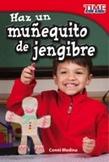 Haz un mu̱equito de jengibre (Make a Gingerbread Man) (Spanish Version)