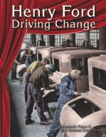 Henry Ford: Driving Change