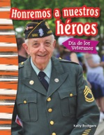 Honremos a nuestros h̩roes: D�_a de los Veteranos (Remembering Our Heroes: Veterans Day) (Spanish Version)