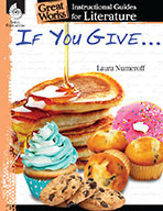 If You Give . . . Series: An Instructional Guide for Literature
