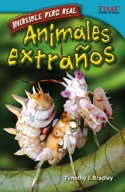 Incre�_ble pero real: Animales extra̱os (Strange but True: Bizarre Animals) (Spanish Version)