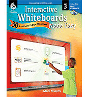 Interactive Whiteboards Made Easy: 30 Activities to Engage All Learners Grade 3 (SMART Board Version) (Optimized eBook)