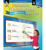Interactive Whiteboards Made Easy: 30 Activities to Engage All Learners Grade 4 (SMART Board Version) (Optimized eBook)