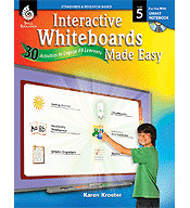 Interactive Whiteboards Made Easy: 30 Activities to Engage All Learners Grade 5 (SMART Board Version) (Optimized eBook)