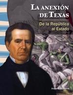 La anexi�_n de Texas (The Annexation of Texas) (Spanish Version)