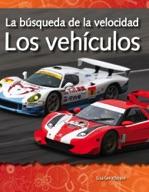 La b̼squeda de la velocidad: Los veh�_culos (The Quest for Speed: Vehicles) (Spanish Version)