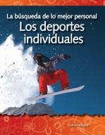 La b̼squeda de lo mejor personal: Los deportes individuales (The Quest for Personal Best: Individual Sports) (Spanish Version)