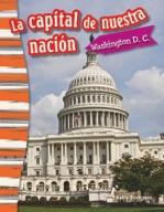 La capital de nuestra naci�_n: Washington D. C. (Our Nation's Capital: Washington, DC) (Spanish Version)