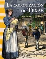 La colonización de Texas (The Colonization of Texas) (Span