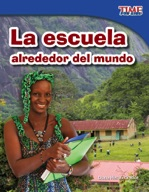 La escuela alrededor del mundo (School Around the World) (Spanish Version)