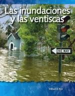 Las inundaciones y las ventiscas (Floods and Blizzards) (Spanish Version)
